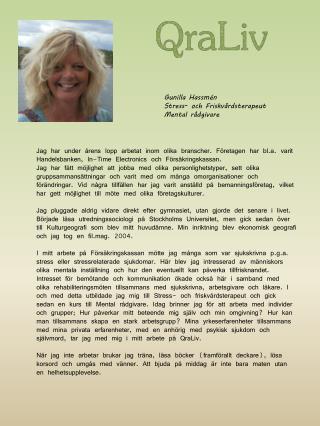 Gunilla Hassmén Stress- och Friskvårdsterapeut Mental rådgivare