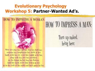 Evolutionary Psychology  Workshop 5: Partner-Wanted Ad's.