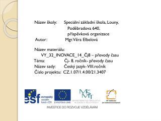 Název školy:      Speciální základní škola, Louny,  Poděbradova  640,
