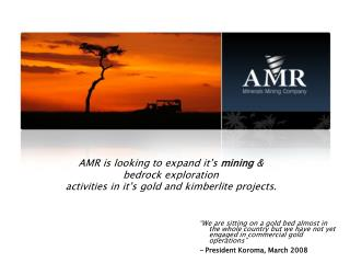 AMR is looking to expand it�s  mining  &  bedrock exploration