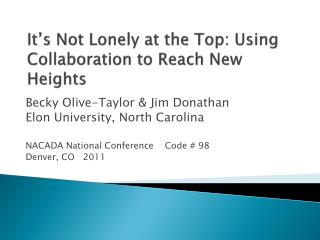 It's Not Lonely at the Top: Using Collaboration to Reach New Heights