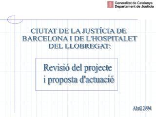 CIUTAT DE LA JUSTÍCIA DE  BARCELONA I DE L'HOSPITALET DEL LLOBREGAT: