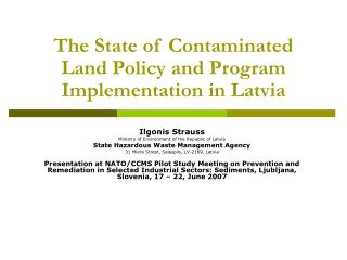 The State of Contaminated Land Policy and Program Implementation in Latvia