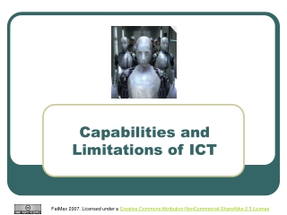 Capabilities and Limitations of ICT