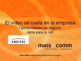 El video se cuela en la empresa Oportunidades de negocio retos para la red