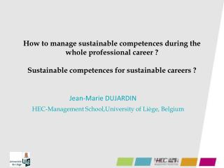 Jean-Marie DUJARDIN HEC-Management School,University of Liège, Belgium