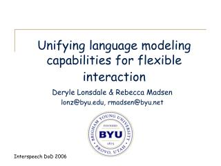 Unifying language modeling capabilities for flexible interaction