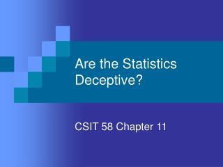 Are the Statistics Deceptive?