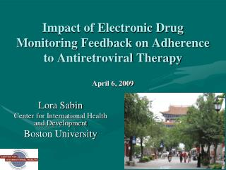 Impact of Electronic Drug Monitoring Feedback on Adherence to Antiretroviral Therapy April 6, 2009