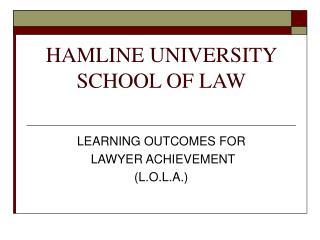 HAMLINE UNIVERSITY SCHOOL OF LAW