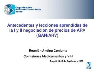 Antecedentes y lecciones aprendidas de la I y II negociación de precios de ARV (GAN/ARV)