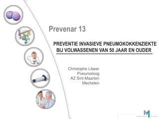 Preventie INVASIEVE PNEUMOKOKKENZIEKTE BIJ VOLWASSENEN VAN 50 JAAR EN OUDER