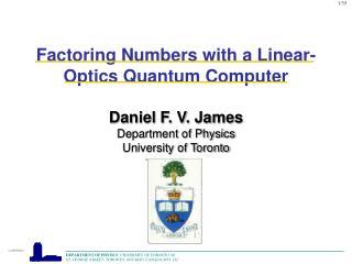 Daniel F. V. James Department of Physics University of Toronto