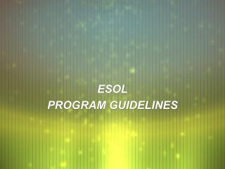 ESOL PROGRAM GUIDELINES