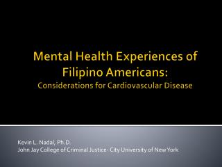 Mental Health Experiences of Filipino Americans:  Considerations for Cardiovascular Disease
