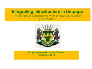 Integrating Infrastructure in Limpopo  An historical perspective, with a focus on issues of governance