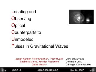 L ocating and  O bserving  O ptical  C ounterparts to U nmodeled   P ulses in Gravitational Waves