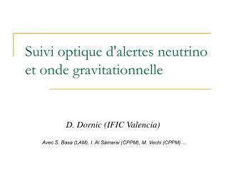 Suivi optique d'alertes neutrino et onde gravitationnelle