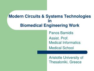 Modern Circuits & Systems Technologies in  Biomedical Engineering Work