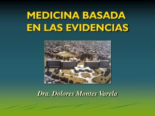 MEDICINA BASADA  EN LAS EVIDENCIAS