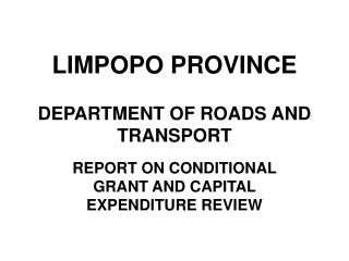 LIMPOPO PROVINCE  DEPARTMENT OF ROADS AND TRANSPORT