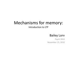 Mechanisms for memory:  Introduction to LTP