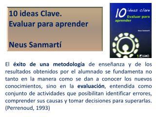 10 ideas Clave. Evaluar para aprender Neus Sanmartí