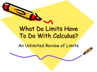 What Do Limits Have To Do With Calculus