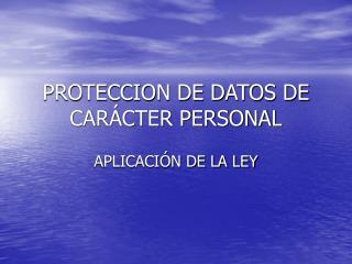 PROTECCION DE DATOS DE CARÁCTER PERSONAL