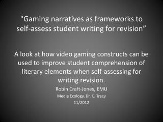 """""""Gaming narratives as frameworks  to self-assess student writing for revision"""""""