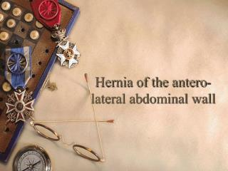 Hernia of the antero-lateral abdominal wall