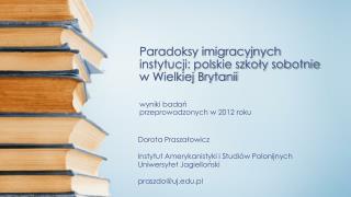 Dorota Prasza?owicz Instytut Amerykanistyki i Studi�w Polonijnych  Uniwersytet Jagiello?ski