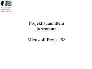 Projektisuunnittelu ja seuranta Microsoft Project 98