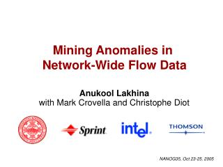 Mining Anomalies in  Network-Wide Flow Data