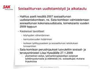 Sosiaaliturvan uudistamistyö ja aikataulu