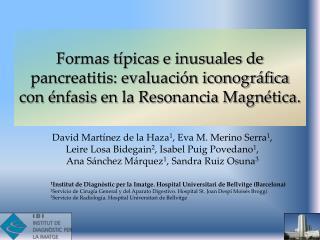 1 Institut de  Diagnòstic  per la  Imatge . Hospital  Universitari  de Bellvitge (Barcelona)