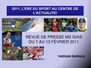 REVUE DE PRESSE MS GIAS DU 7 AU 13 FÉVRIER 2011