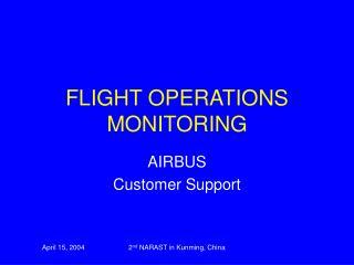 FLIGHT OPERATIONS MONITORING