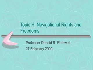 Topic H: Navigational Rights and Freedoms