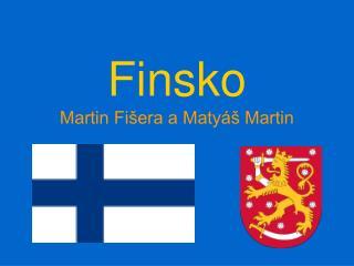 Finsko Martin Fišera a Matyáš Martin