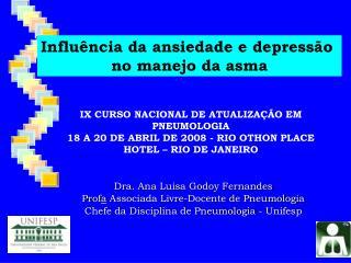 Dra. Ana Luisa Godoy Fernandes Prof a  Associada Livre-Docente de Pneumologia