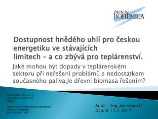 Autor  : Ing. Jan Vondráš Datum: 13.1. 2011
