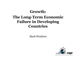Growth:  The Long-Term Economic Failure in Developing Countries