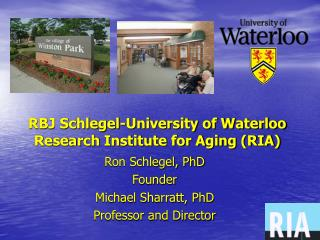 RBJ Schlegel-University of Waterloo Research Institute for Aging (RIA)