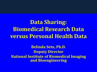 Data Sharing:   Biomedical Research Data versus Personal Health Data