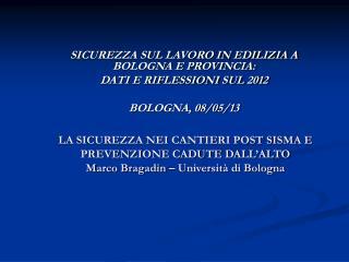 SICUREZZA SUL LAVORO IN EDILIZIA A BOLOGNA E PROVINCIA: DATI E RIFLESSIONI SUL 2012