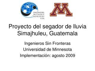 Proyecto  del  segador  de  lluvia Simajhuleu, Guatemala