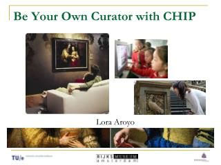 Be Your Own Curator with CHIP