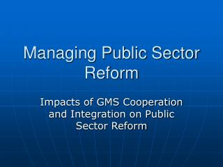 Managing Public Sector Reform