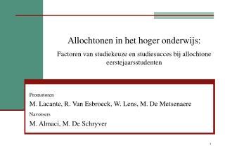 Promotoren M. Lacante, R. Van Esbroeck, W. Lens, M. De Metsenaere Navorsers